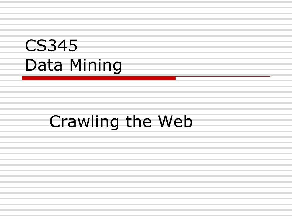 CS345 Data Mining Crawling the Web  Web Crawling Basics get next url