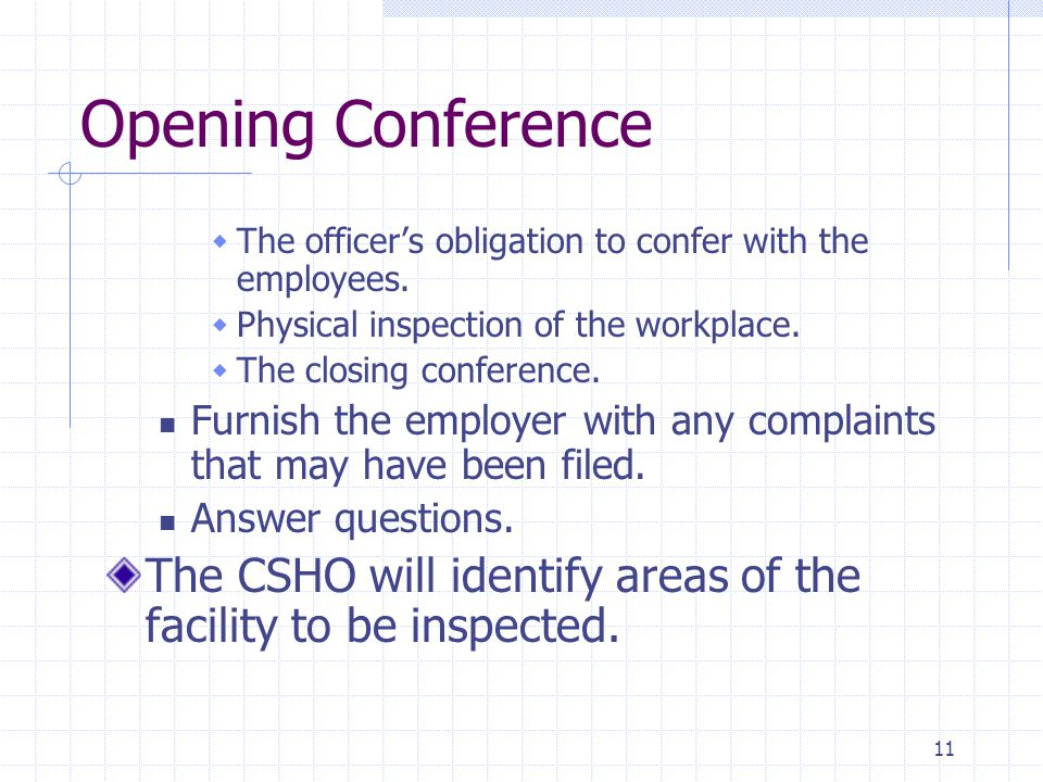 11 Opening Conference  The officer's obligation to confer with the employees.