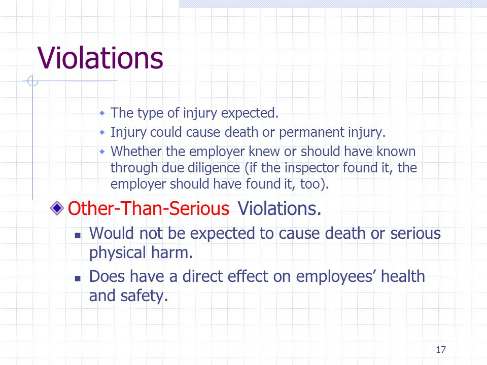 17 Violations  The type of injury expected.  Injury could cause death or permanent injury.