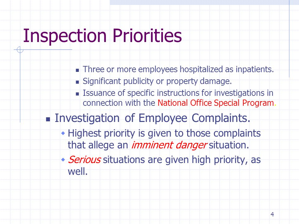 4 Inspection Priorities Three or more employees hospitalized as inpatients.