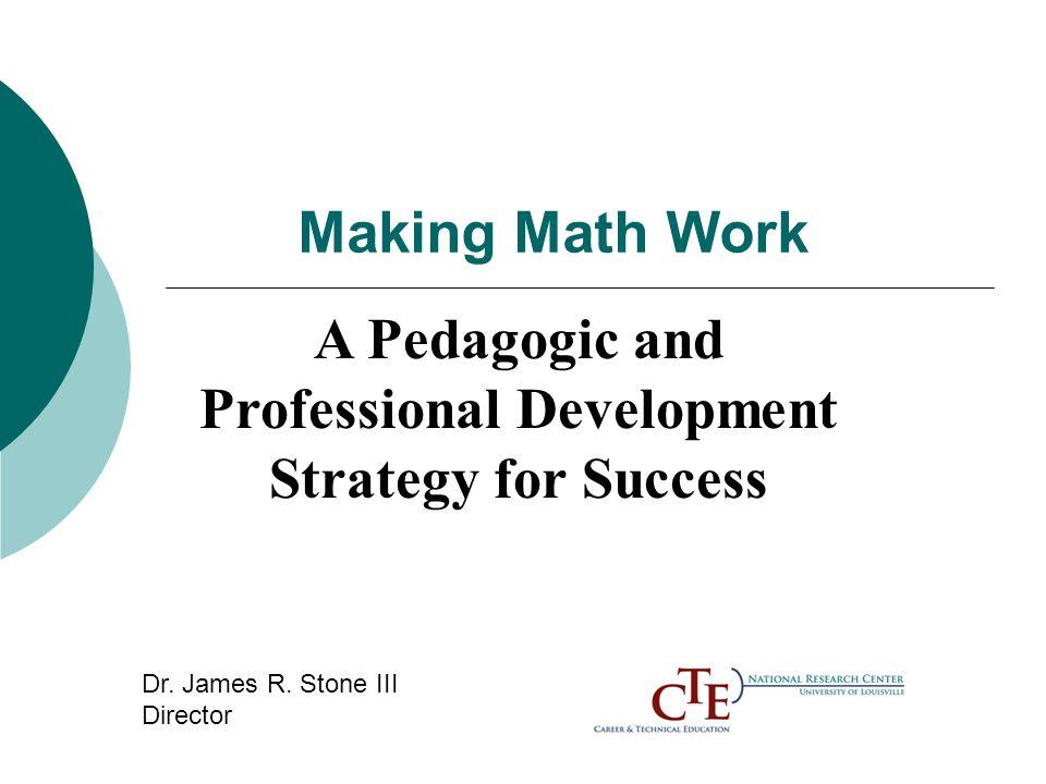 Making Math Work A Pedagogic and Professional Development Strategy ...