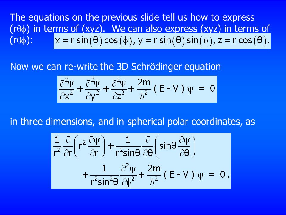 The equations on the previous slide tell us how to express (r  ) in terms of (xyz).