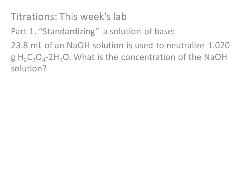 Titrations: This week's lab Part 1.