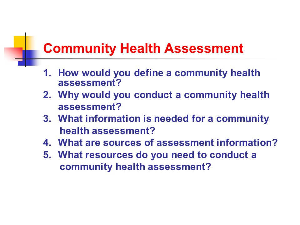 Community Health Assessment 1.How would you define a community health assessment.