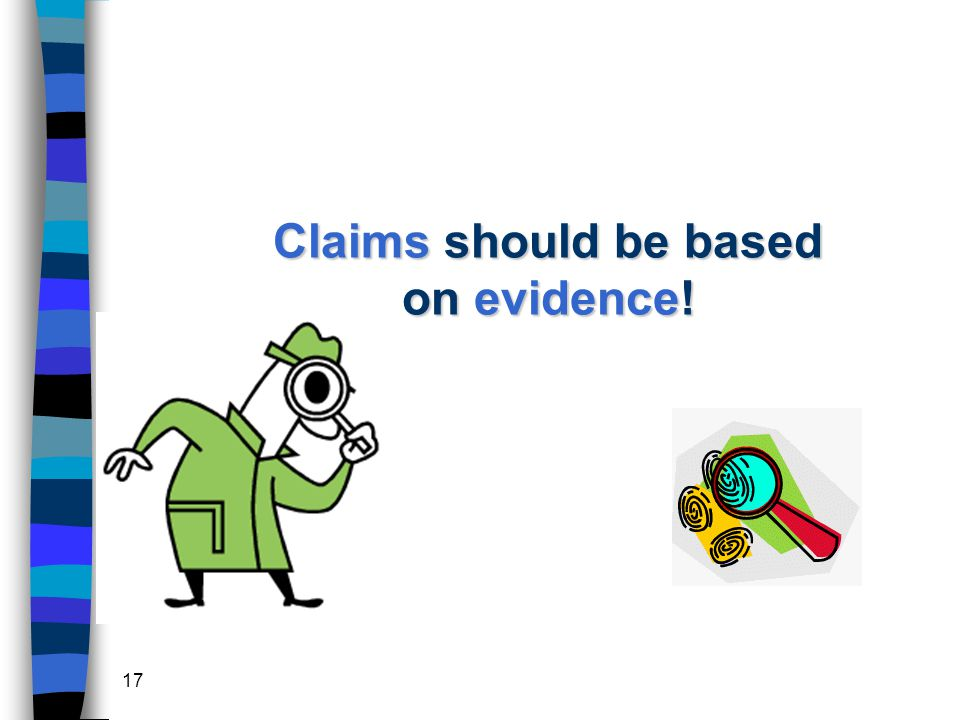 17 Claims should be based on evidence!