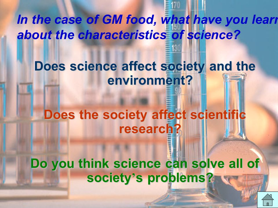 27 In the case of GM food, what have you learnt about the characteristics of science.