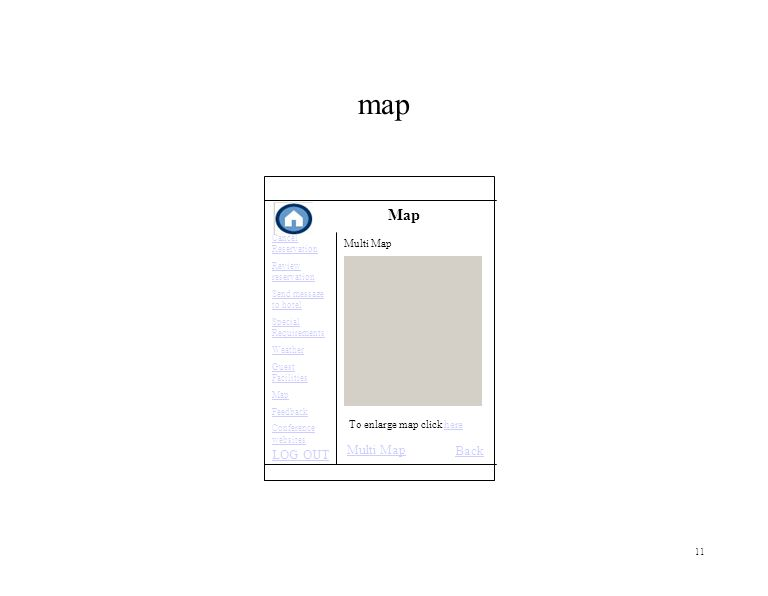 11 map Map Multi Map LOG OUT Multi Map Back Cancel Reservation Review reservation Send message to hotel Special Requirements Weather Guest Facilities Map Feedback Conference websites To enlarge map click herehere
