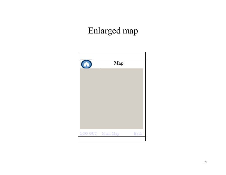 20 Enlarged map Map LOG OUTMulti Map Back