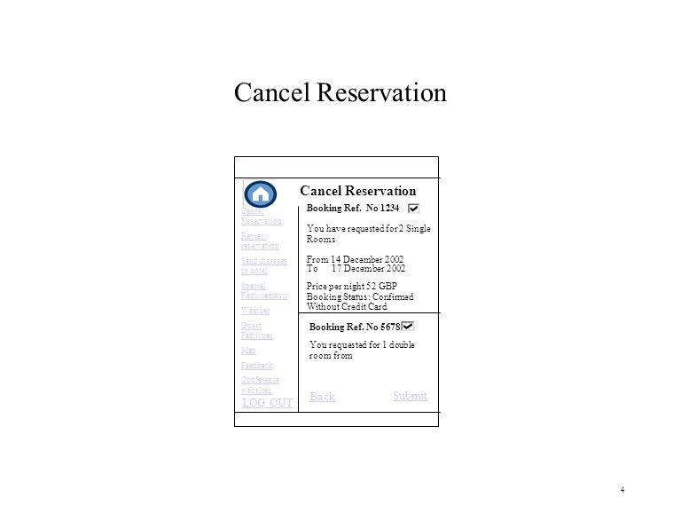 4 Cancel Reservation LOG OUT Booking Ref.
