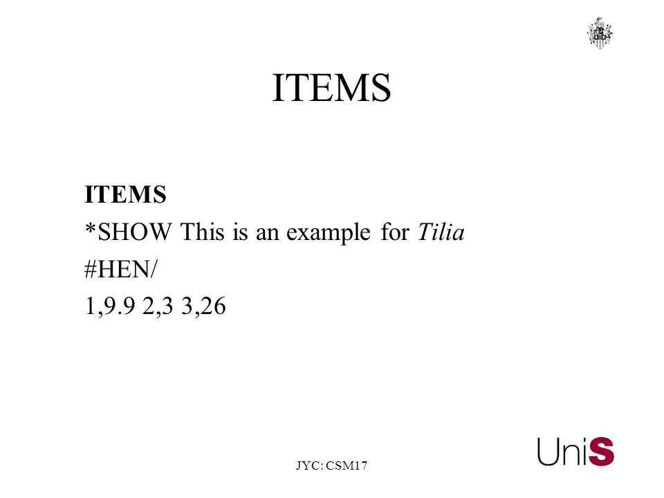 JYC: CSM17 ITEMS *SHOW This is an example for Tilia #HEN/ 1,9.9 2,3 3,26