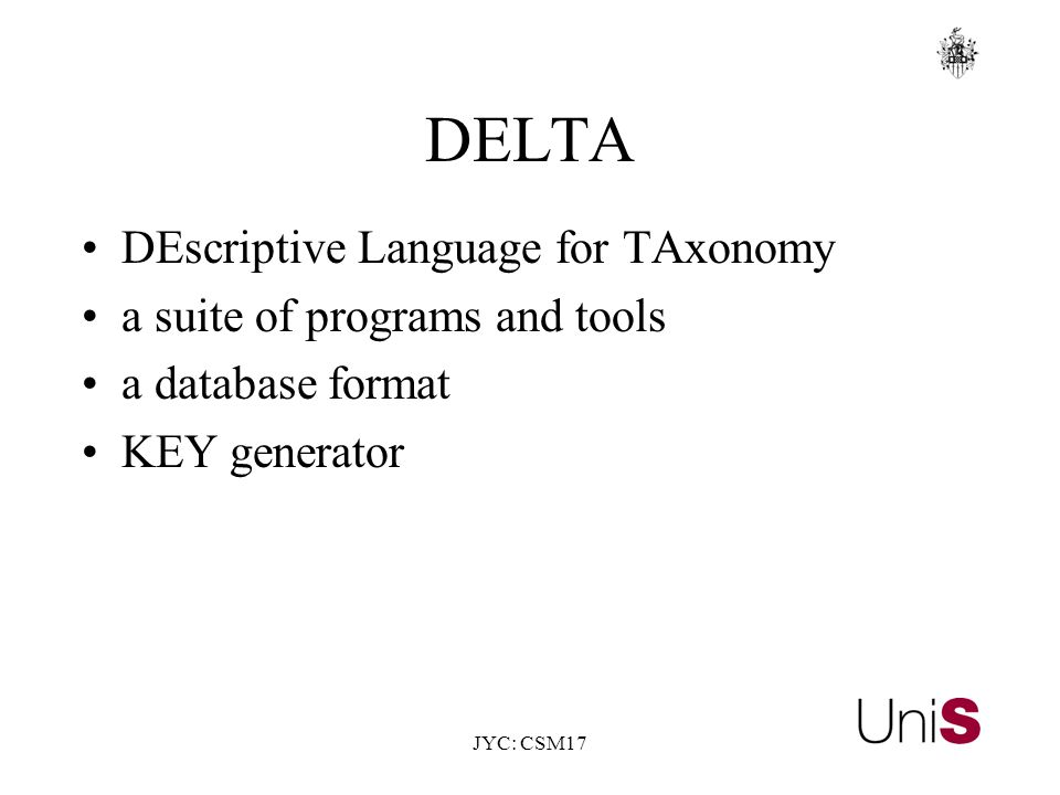 JYC: CSM17 DELTA DEscriptive Language for TAxonomy a suite of programs and tools a database format KEY generator