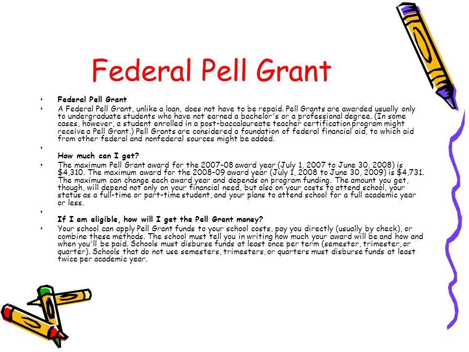 FINANCIAL AID F.A.F.S.A. (PELL). Federal Pell Grant A Federal Pell ...