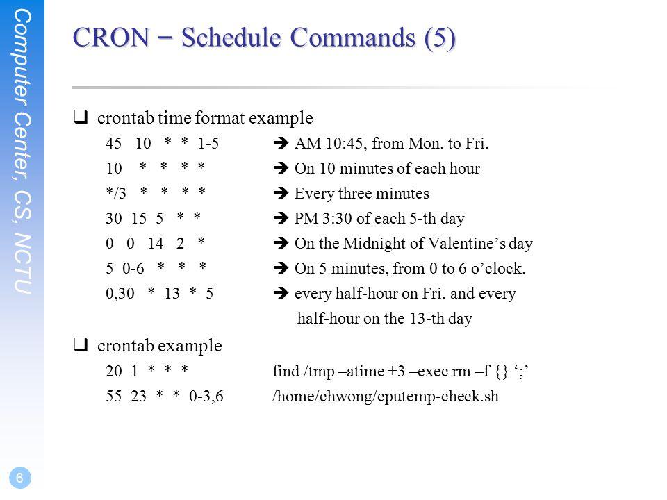Chapter 9 Periodic Processes  Computer Center, CS, NCTU 2 CRON