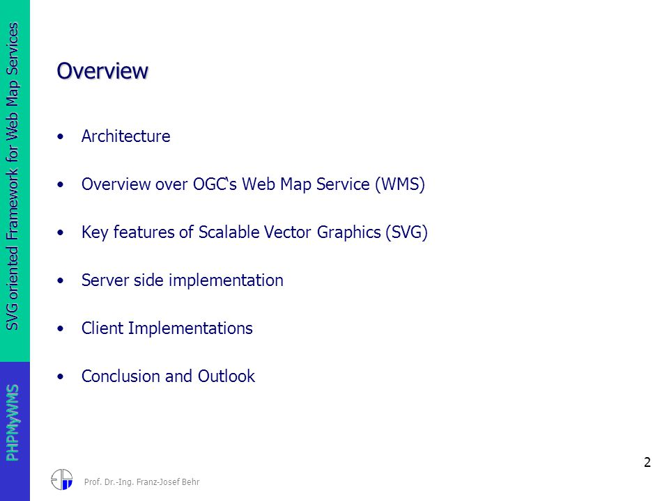 SVG oriented Framework for Web Map Services 1 PHPMyWMS Prof