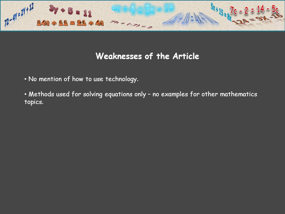 Weaknesses of the Article No mention of how to use technology.