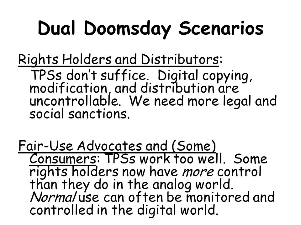 Dual Doomsday Scenarios Rights Holders and Distributors: TPSs don't suffice.