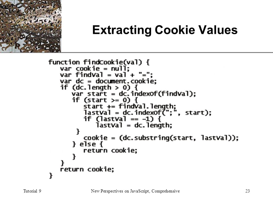 XP Tutorial 9New Perspectives on JavaScript, Comprehensive23 Extracting Cookie Values