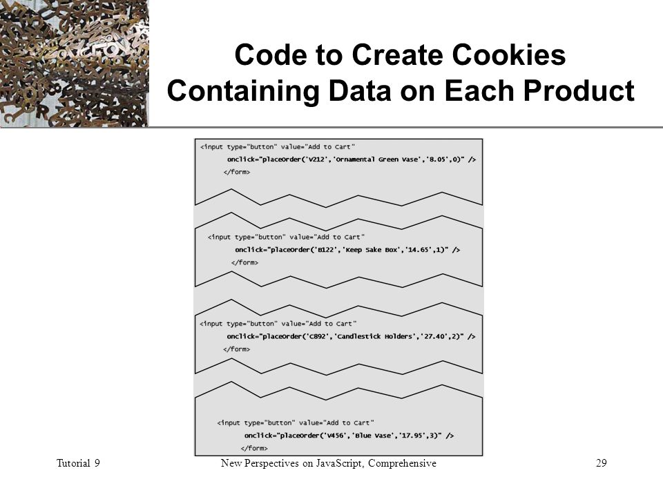 XP Tutorial 9New Perspectives on JavaScript, Comprehensive29 Code to Create Cookies Containing Data on Each Product