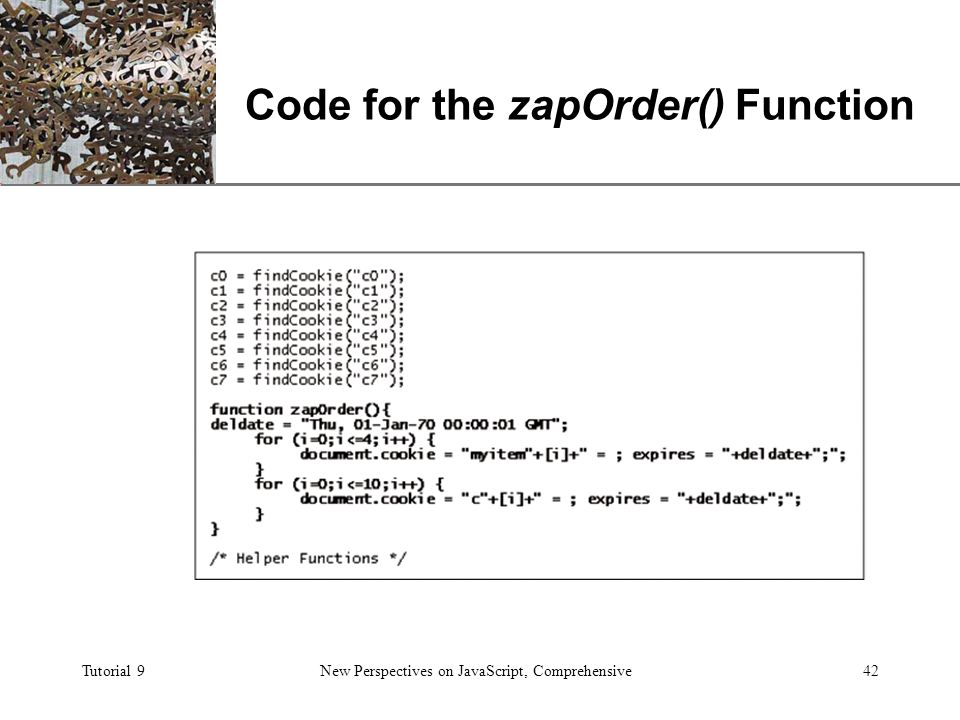 XP Tutorial 9New Perspectives on JavaScript, Comprehensive42 Code for the zapOrder() Function