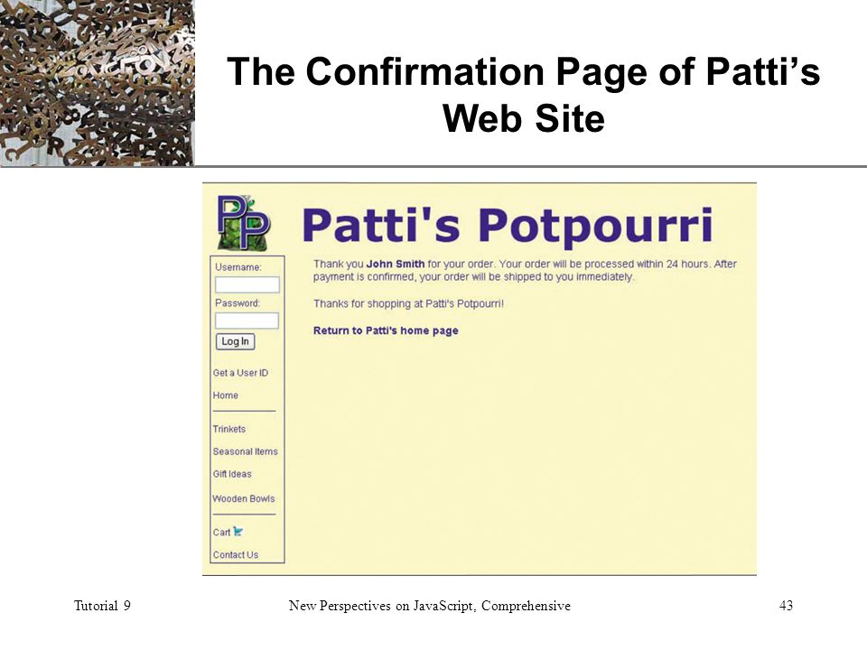 XP Tutorial 9New Perspectives on JavaScript, Comprehensive43 The Confirmation Page of Patti's Web Site