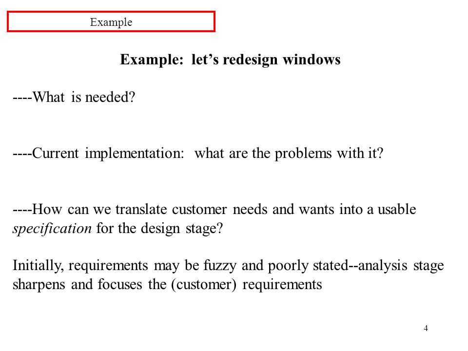 4 Example: let's redesign windows ----What is needed.