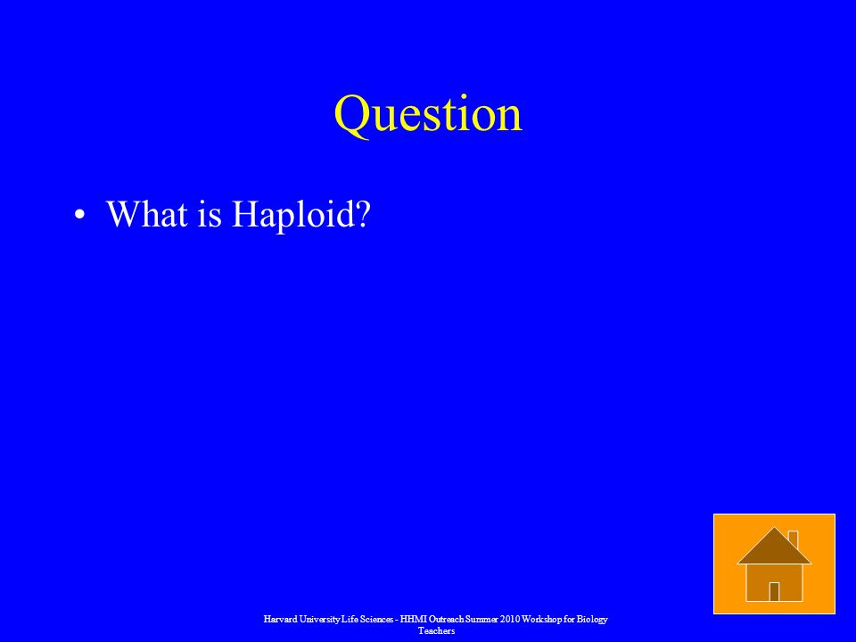 Question What is Haploid.