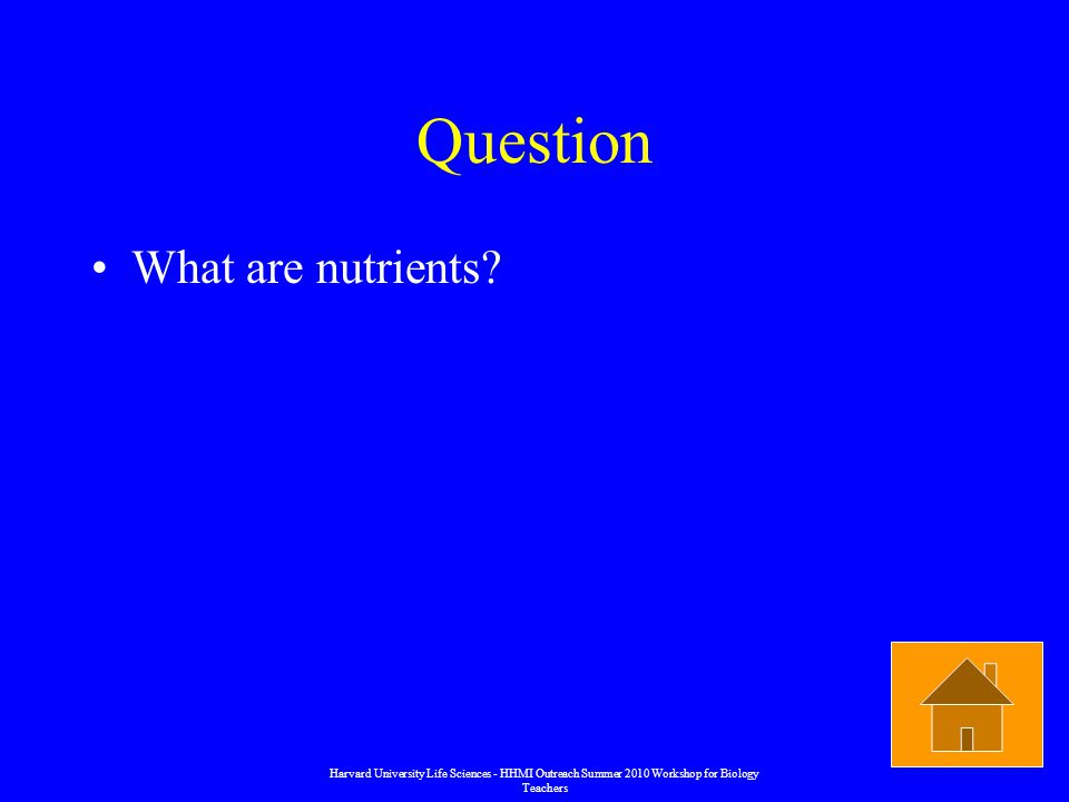 Question What are nutrients.