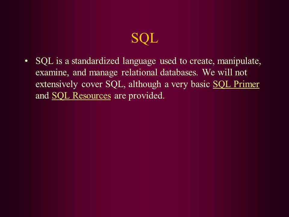 SQL SQL is a standardized language used to create, manipulate, examine, and manage relational databases.