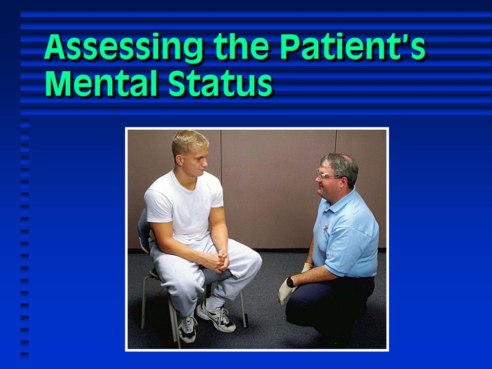 Assessing the Patient's Mental Status