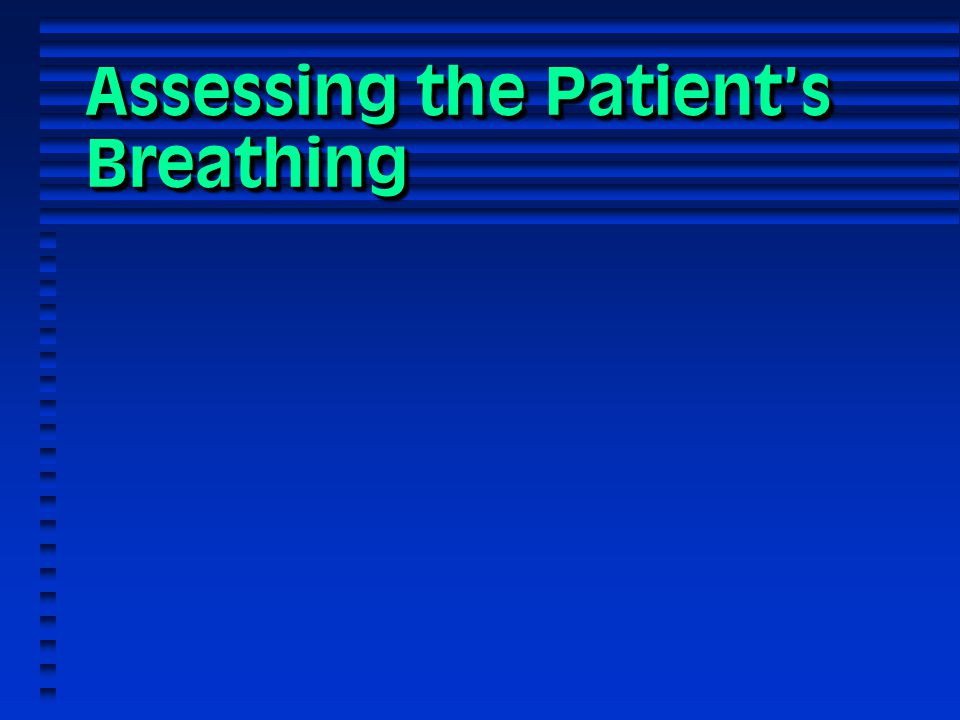 Assessing the Patient's Breathing