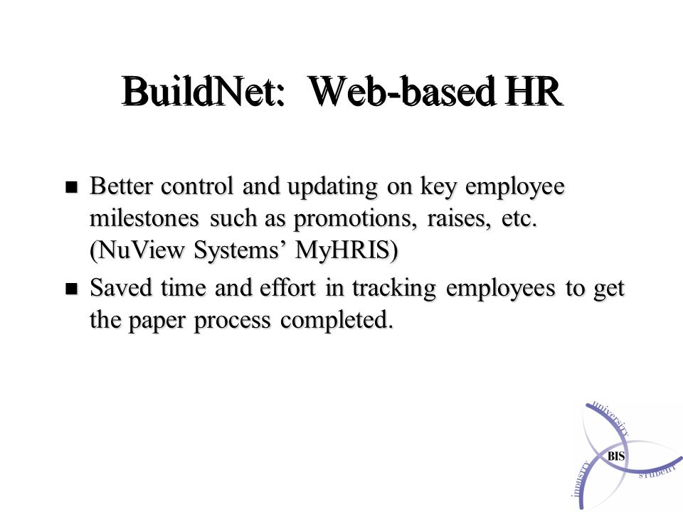 n Better control and updating on key employee milestones such as promotions, raises, etc.