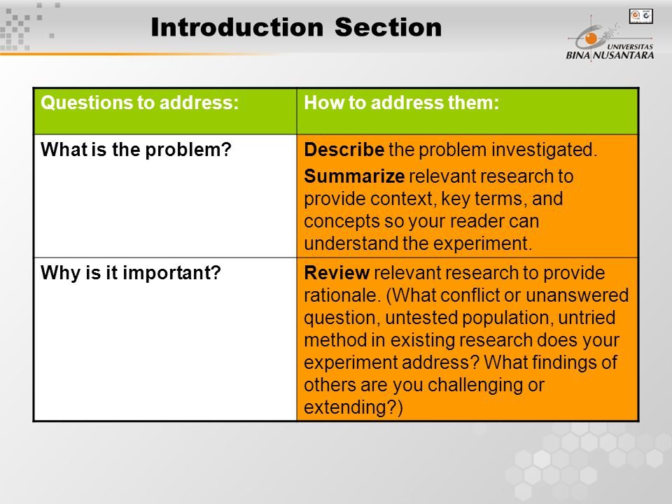 Introduction Section Questions to address:How to address them: What is the problem Describe the problem investigated.