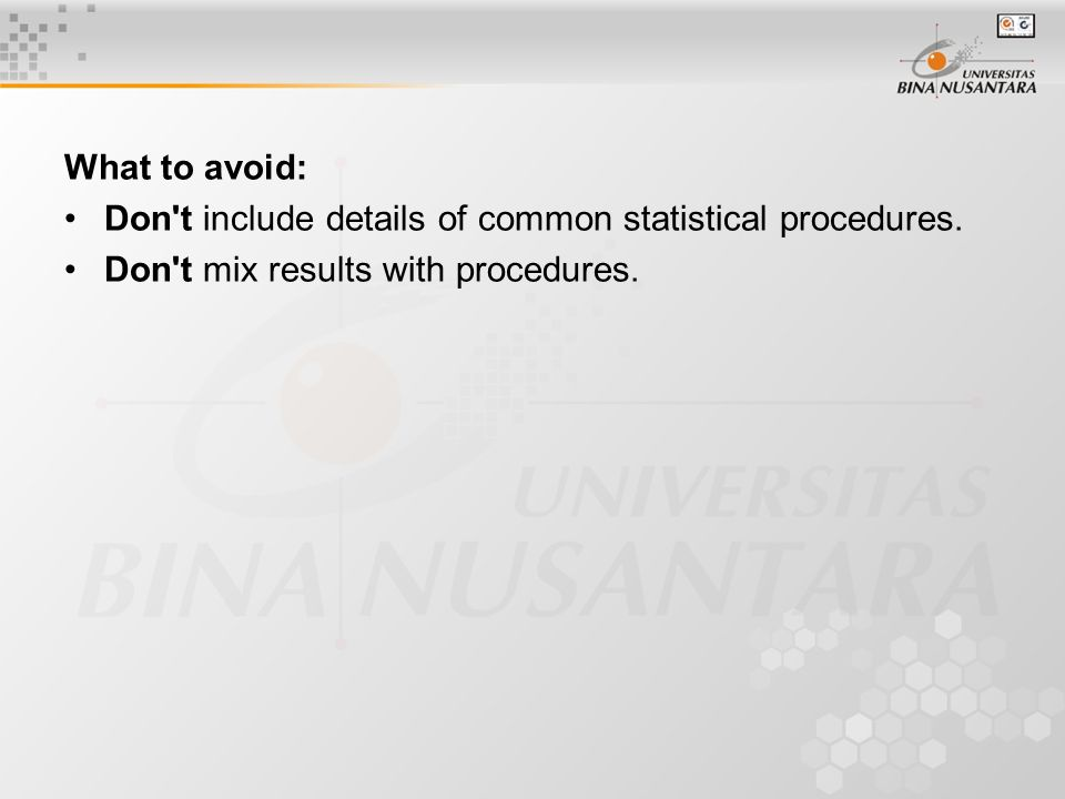 What to avoid: Don t include details of common statistical procedures.