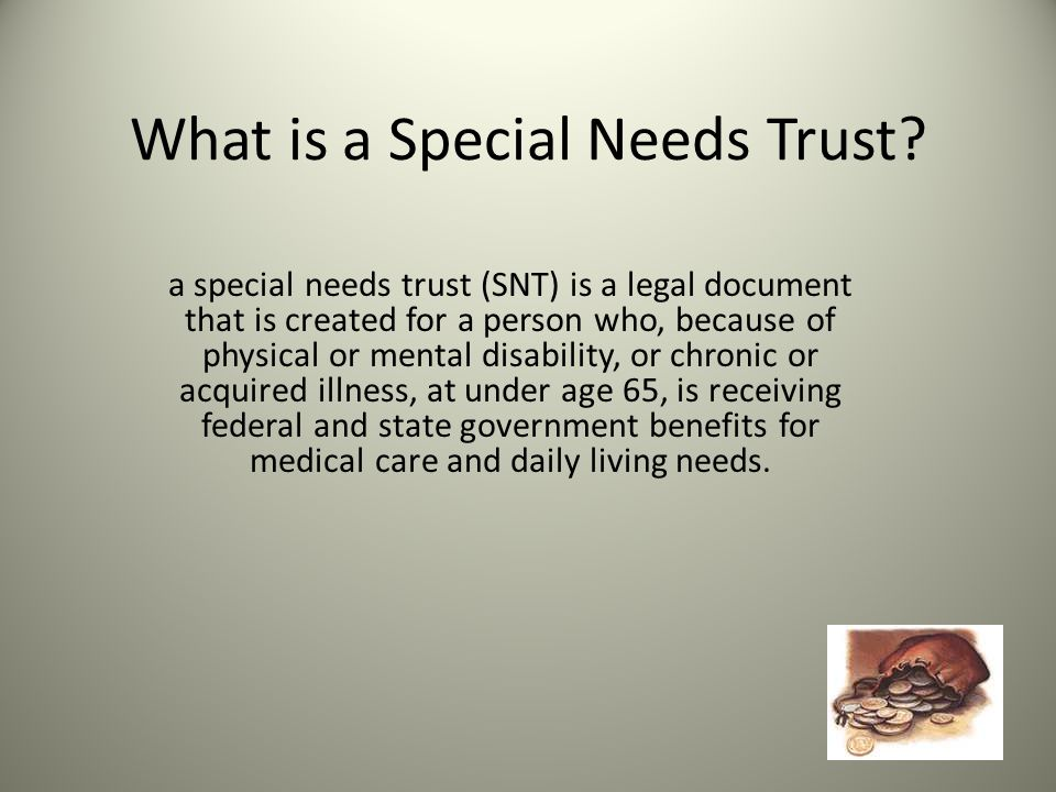 What is a Special Needs Trust.