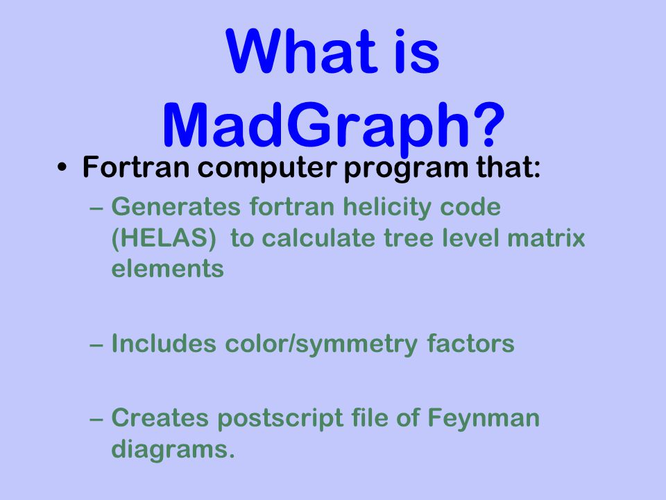 Introducing Ii Madgraph Automated Tree Level Feynman Diagram And