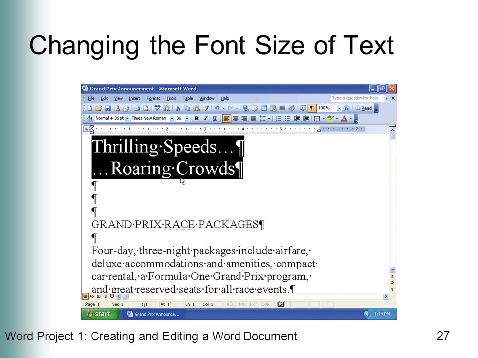 Word Project 1: Creating and Editing a Word Document 27 Changing the Font Size of Text