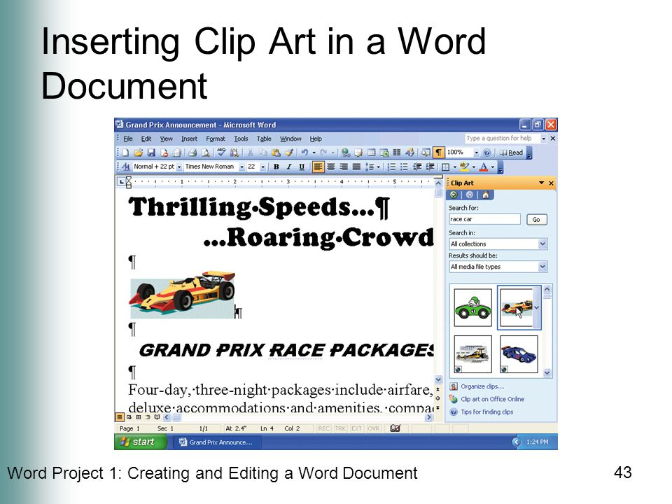Word Project 1: Creating and Editing a Word Document 43 Inserting Clip Art in a Word Document