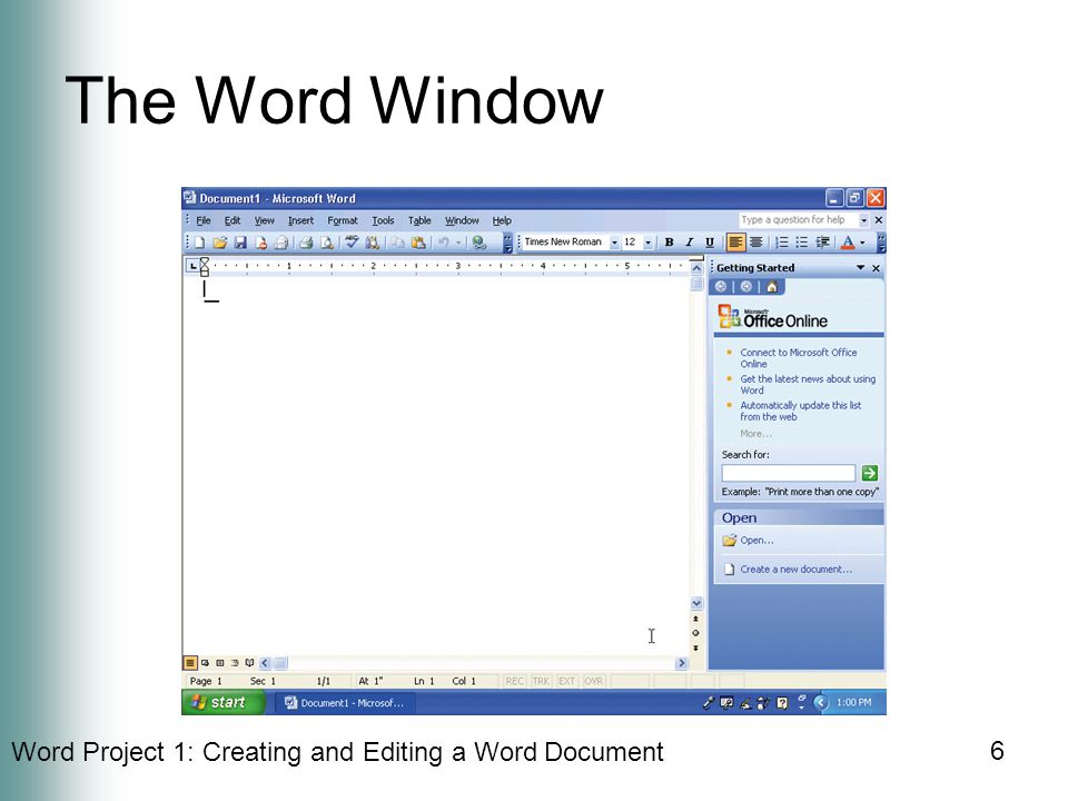 Word Project 1: Creating and Editing a Word Document 6 The Word Window
