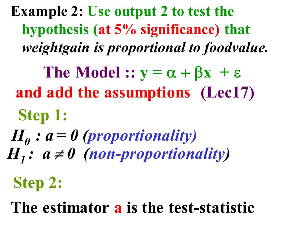 Example 2: Use output 2 to test the hypothesis (at 5% significance) that weightgain is proportional to foodvalue.