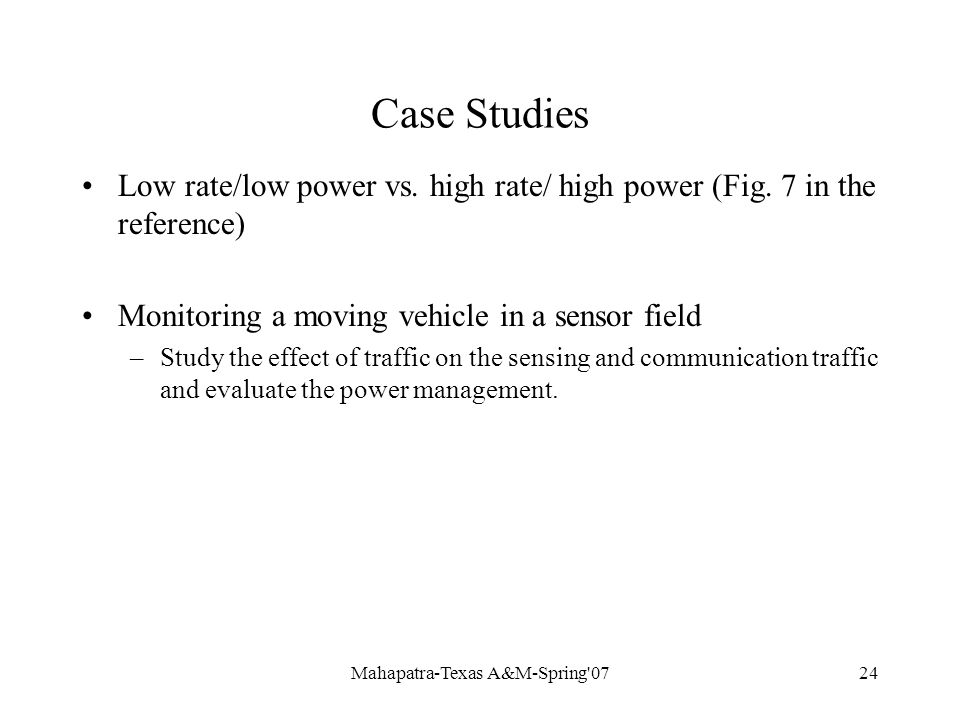Mahapatra-Texas A&M-Spring 0724 Case Studies Low rate/low power vs.