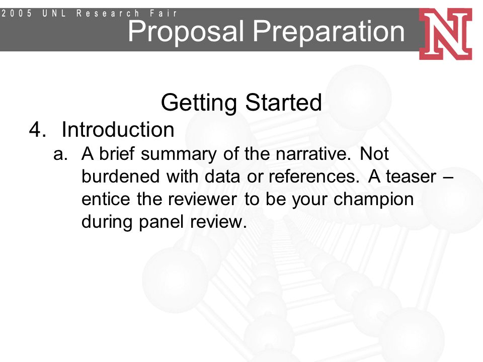 Proposal Preparation Getting Started 4.Introduction a.A brief summary of the narrative.