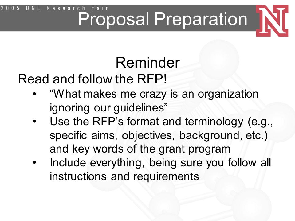 Proposal Preparation Reminder Read and follow the RFP.