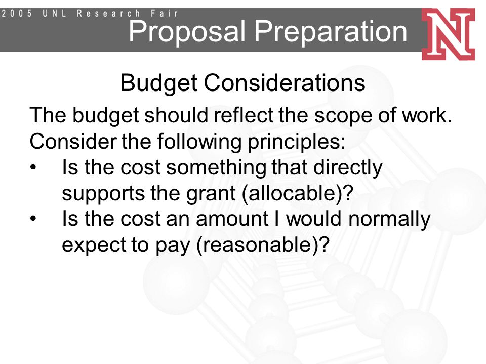 Proposal Preparation Budget Considerations The budget should reflect the scope of work.