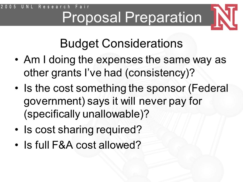 Proposal Preparation Budget Considerations Am I doing the expenses the same way as other grants I've had (consistency).