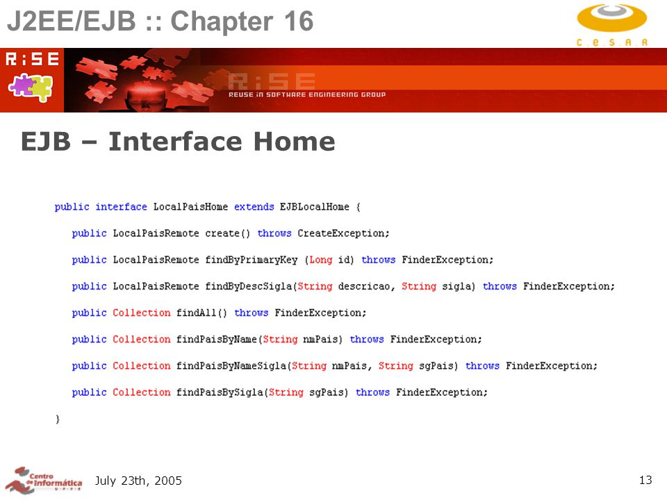 July 23th, EJB – Interface Home J2EE/EJB :: Chapter 16