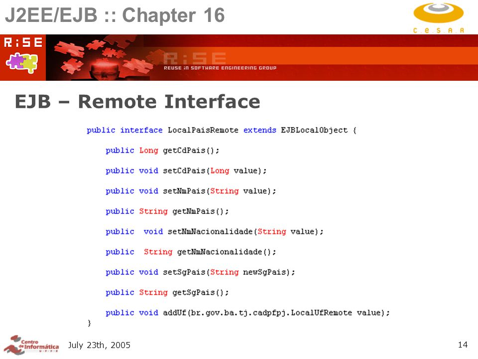 July 23th, EJB – Remote Interface J2EE/EJB :: Chapter 16