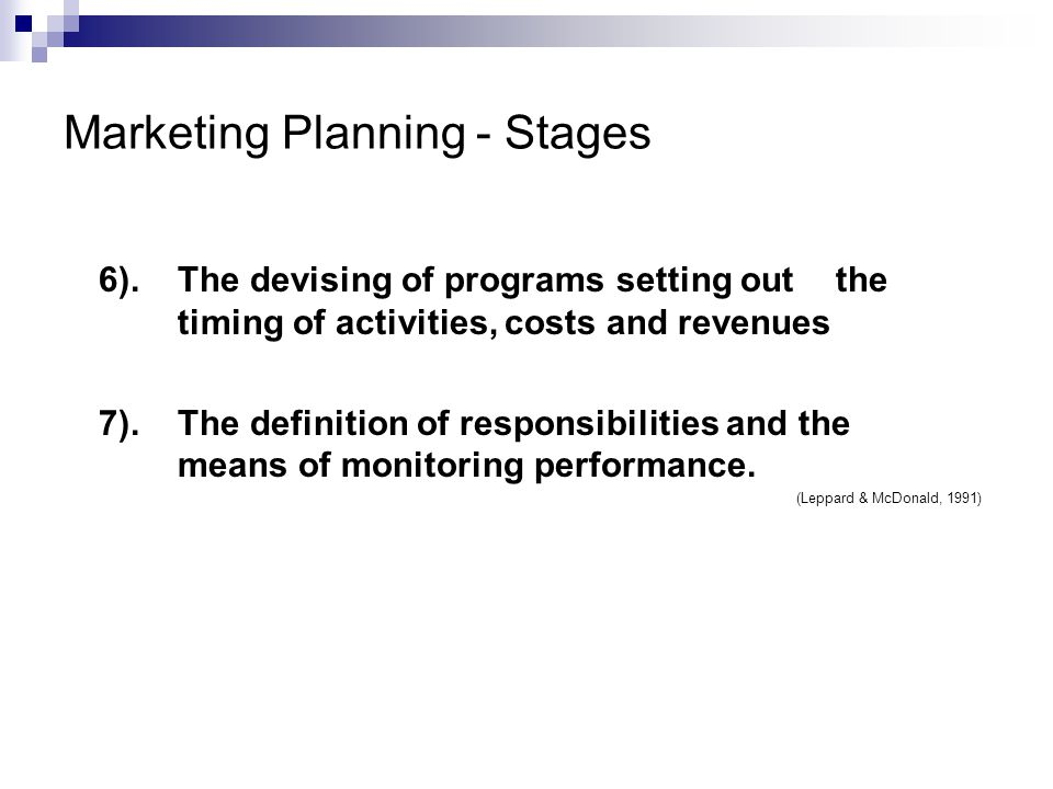 Marketing Planning - Stages 6).The devising of programs setting out the timing of activities, costs and revenues 7).