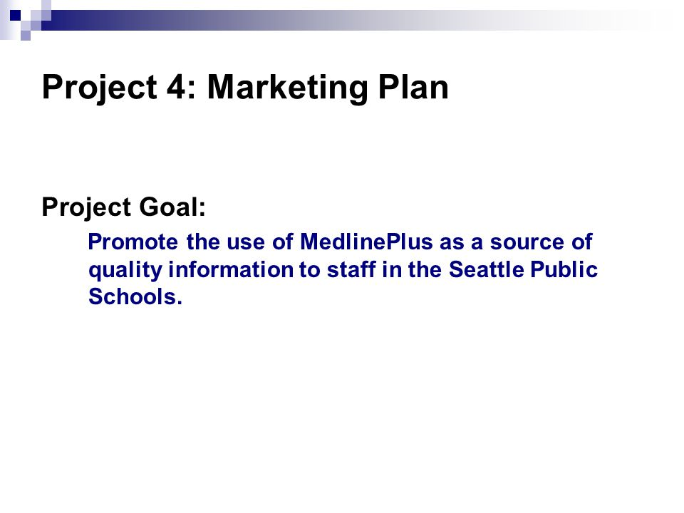 Project Goal: Promote the use of MedlinePlus as a source of quality information to staff in the Seattle Public Schools.