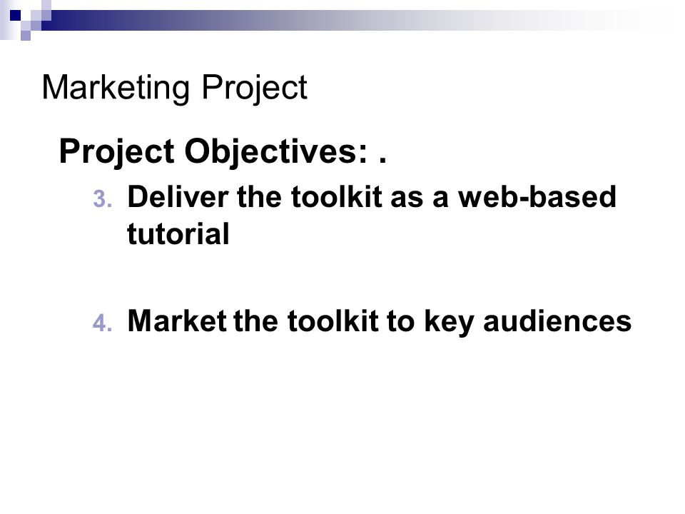 Project Objectives:. 3. Deliver the toolkit as a web-based tutorial 4.