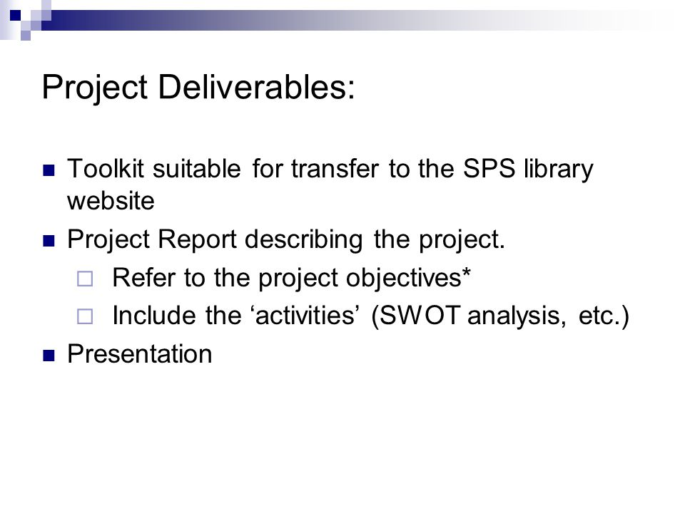 Project Deliverables: Toolkit suitable for transfer to the SPS library website Project Report describing the project.